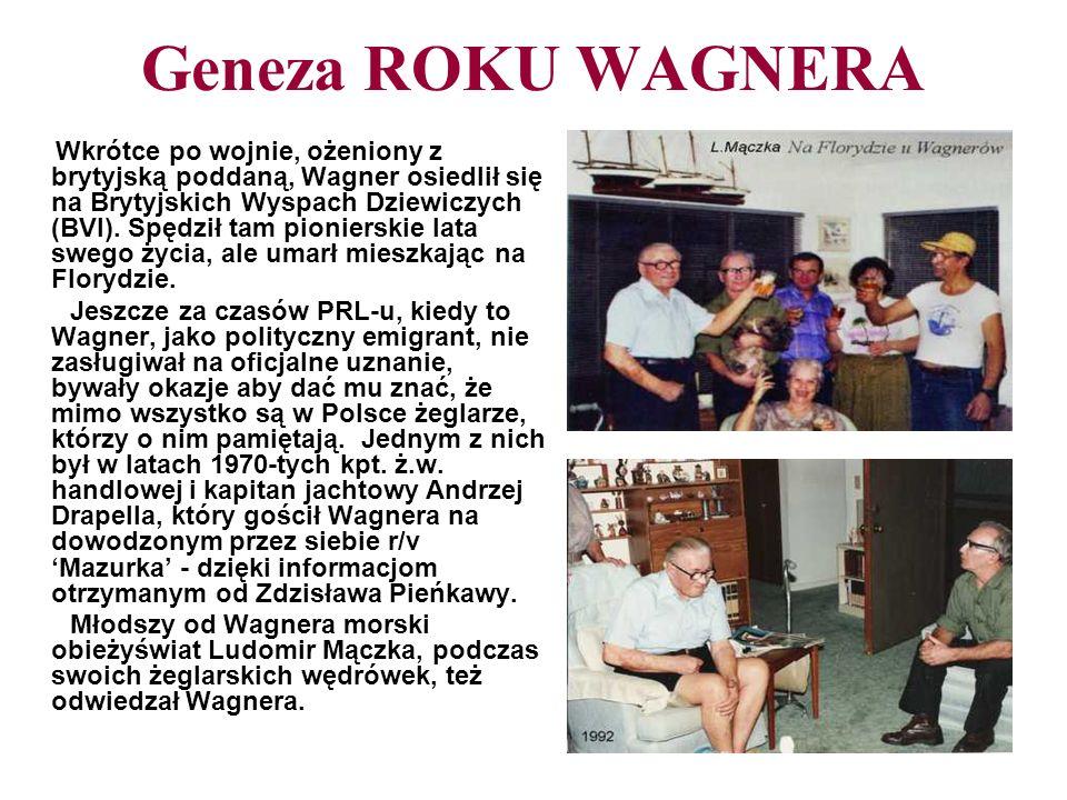 Geneza ROKU WAGNERA c.d WORLD POLONIA SAILING JAMBOREE 1991 Gdynia - Szczecin Później był pomysł i zamiar udziału Kapitana Wagnera w pierwszym zlocie żeglarzy emigrantów organizowanym w Polsce w roku 1991 przez Andrzeja W.