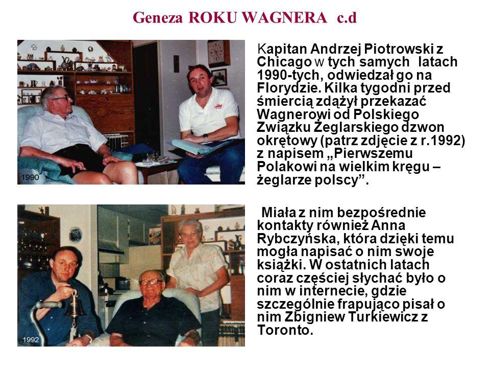 Geneza ROKU WAGNERA c.d Kapitan Andrzej Piotrowski z Chicago w tych samych latach 1990-tych, odwiedzał go na Florydzie. Kilka tygodni przed śmiercią z