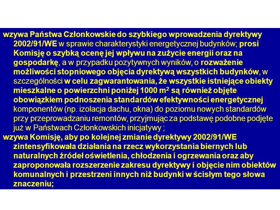 wzywa Państwa Członkowskie do szybkiego wprowadzenia dyrektywy 2002/91/WE w sprawie charakterystyki energetycznej budynków; prosi Komisję o szybką oce