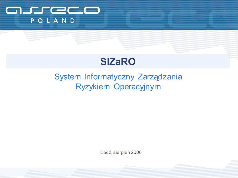 SIZaRO System Informatyczny Zarządzania Ryzykiem Operacyjnym Łódź, sierpień 2006