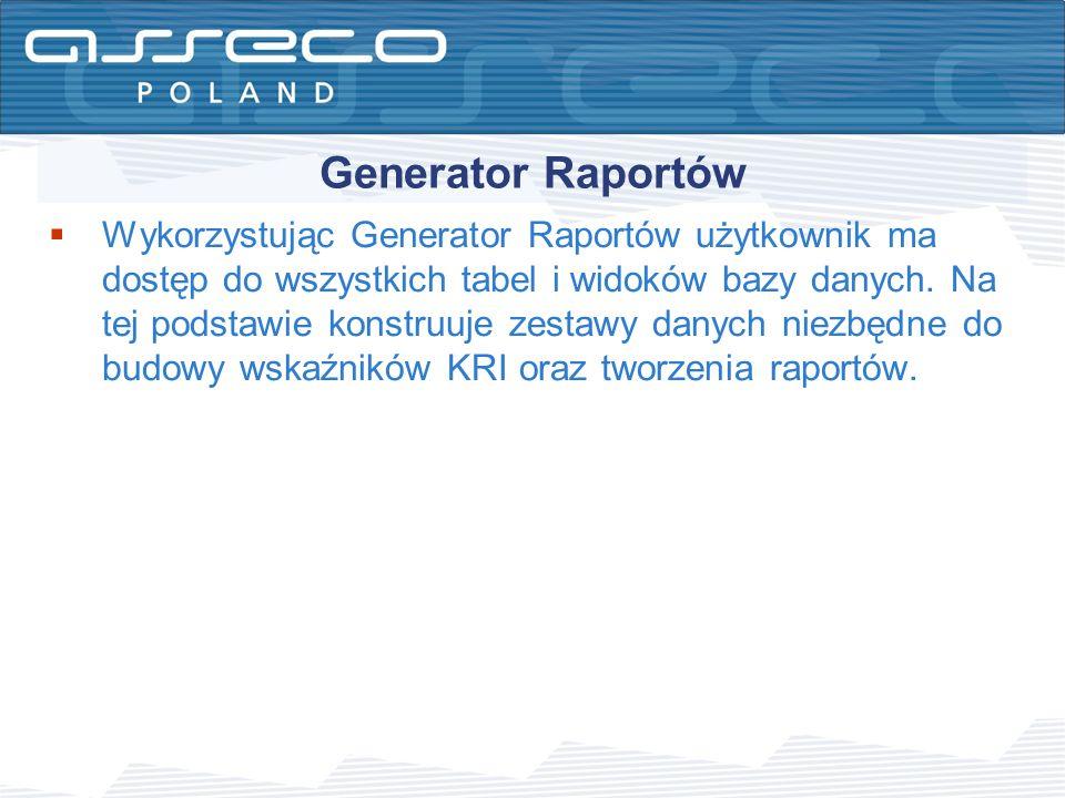 Generator Raportów Wykorzystując Generator Raportów użytkownik ma dostęp do wszystkich tabel i widoków bazy danych. Na tej podstawie konstruuje zestaw