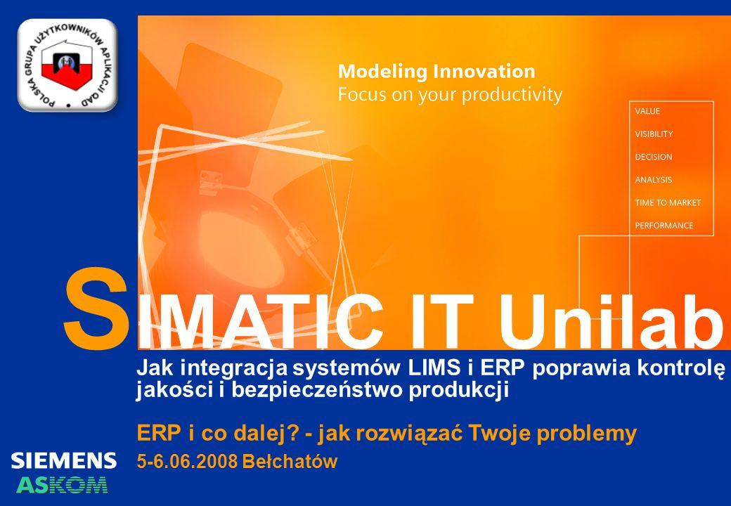 S IMATIC IT Unilab Jak integracja systemów LIMS i ERP poprawia kontrolę jakości i bezpieczeństwo produkcji ERP i co dalej.