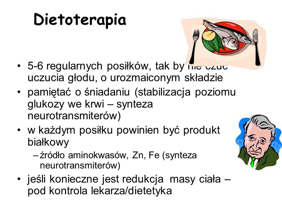 Dietoterapia 5-6 regularnych posiłków, tak by nie czuć uczucia głodu, o urozmaiconym składzie pamiętać o śniadaniu (stabilizacja poziomu glukozy we kr