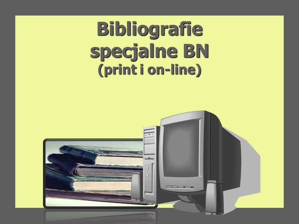 Bibliografie specjalne BN (print i on-line)