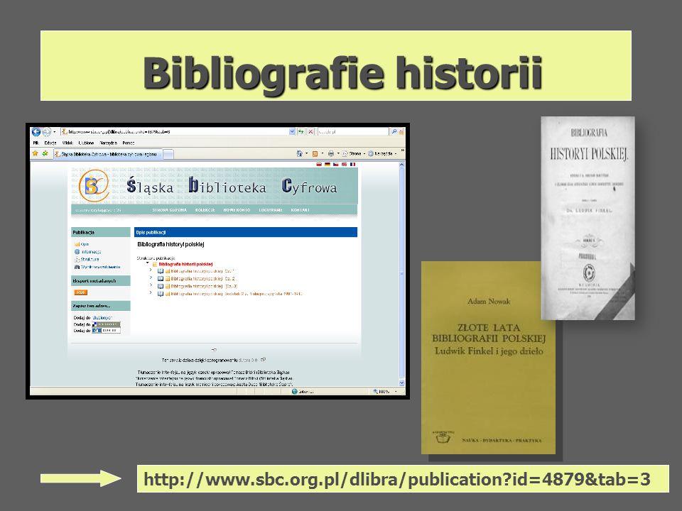 Bibliografie historii http://www.sbc.org.pl/dlibra/publication?id=4879&tab=3