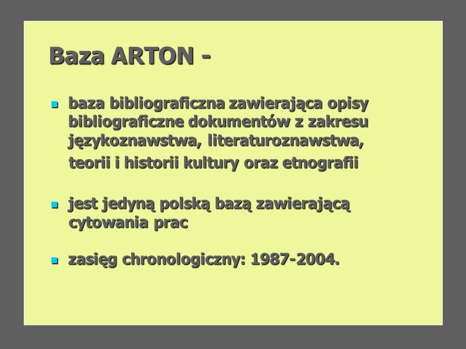 Baza ARTON - Baza ARTON - baza bibliograficzna zawierająca opisy bibliograficzne dokumentów z zakresu językoznawstwa, literaturoznawstwa, baza bibliog
