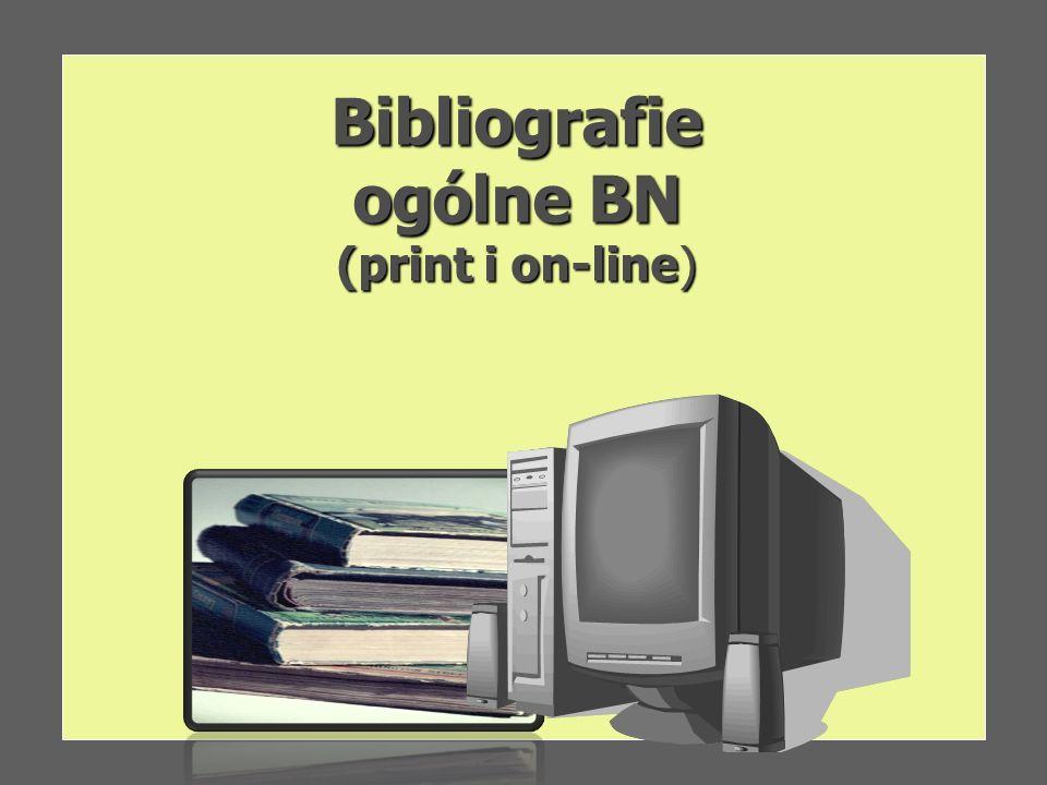 Bibliografie ogólne BN (print i on-line)
