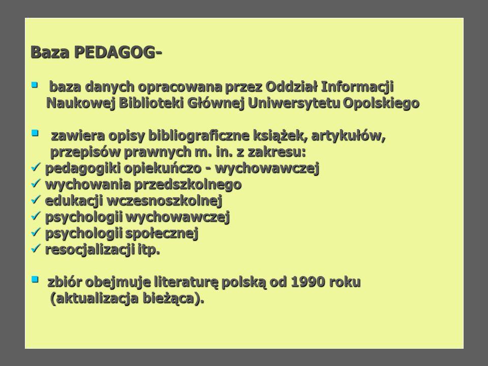 Baza PEDAGOG- baza danych opracowana przez Oddział Informacji baza danych opracowana przez Oddział Informacji Naukowej Biblioteki Głównej Uniwersytetu