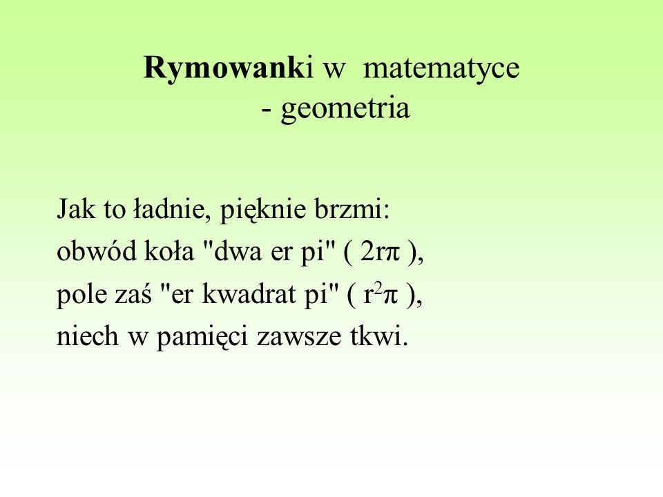 Rymowanki w matematyce - geometria Jak to ładnie, pięknie brzmi: obwód koła