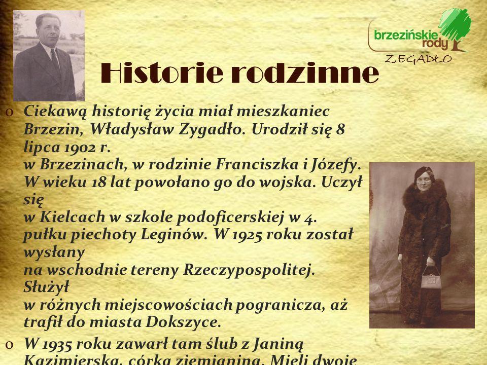 Historie rodzinne oCiekawą historię życia miał mieszkaniec Brzezin, Władysław Zygadło. Urodził się 8 lipca 1902 r. w Brzezinach, w rodzinie Franciszka