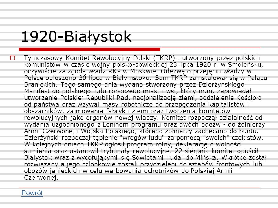 1920-Białystok Tymczasowy Komitet Rewolucyjny Polski (TKRP) - utworzony przez polskich komunistów w czasie wojny polsko-sowieckiej 23 lipca 1920 r. w