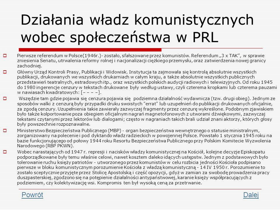Działania władz komunistycznych wobec społeczeństwa w PRL Pierwsze referendum w Polsce(1946r.)- zostało, sfałszowane przez komunistów. Referendum 3 x
