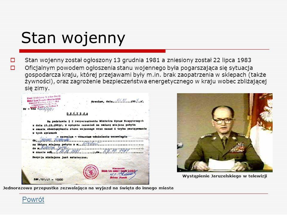 Stan wojenny Stan wojenny został ogłoszony 13 grudnia 1981 a zniesiony został 22 lipca 1983 Oficjalnym powodem ogłoszenia stanu wojennego była pogarsz