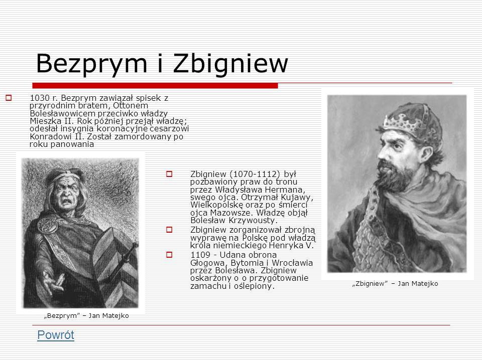 Bezprym i Zbigniew Zbigniew (1070-1112) był pozbawiony praw do tronu przez Władysława Hermana, swego ojca. Otrzymał Kujawy, Wielkopolskę oraz po śmier