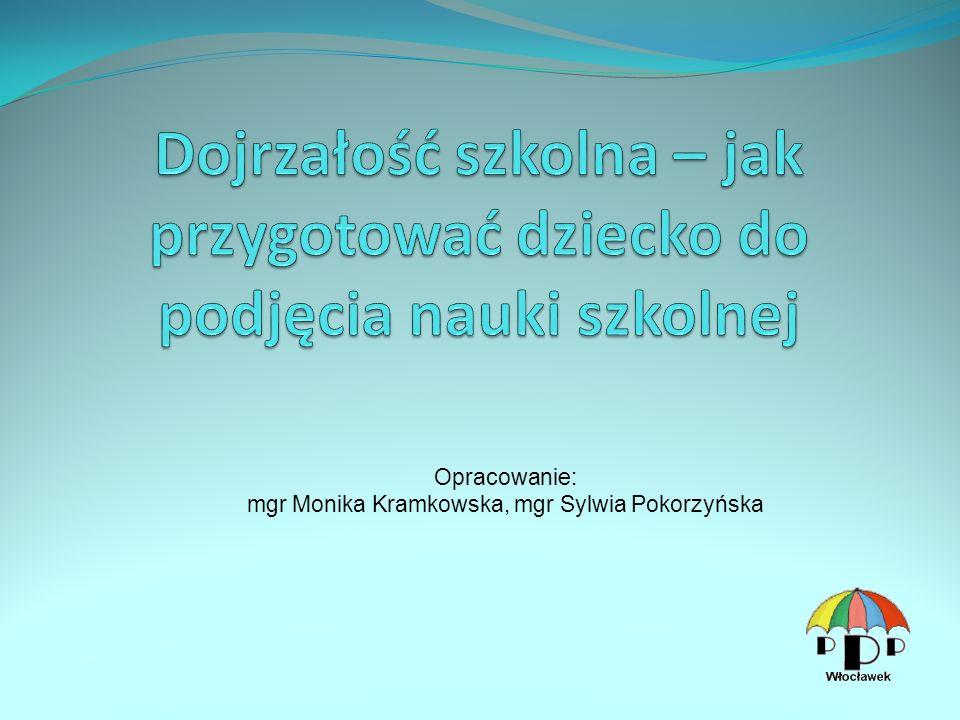 Opracowanie: mgr Monika Kramkowska, mgr Sylwia Pokorzyńska