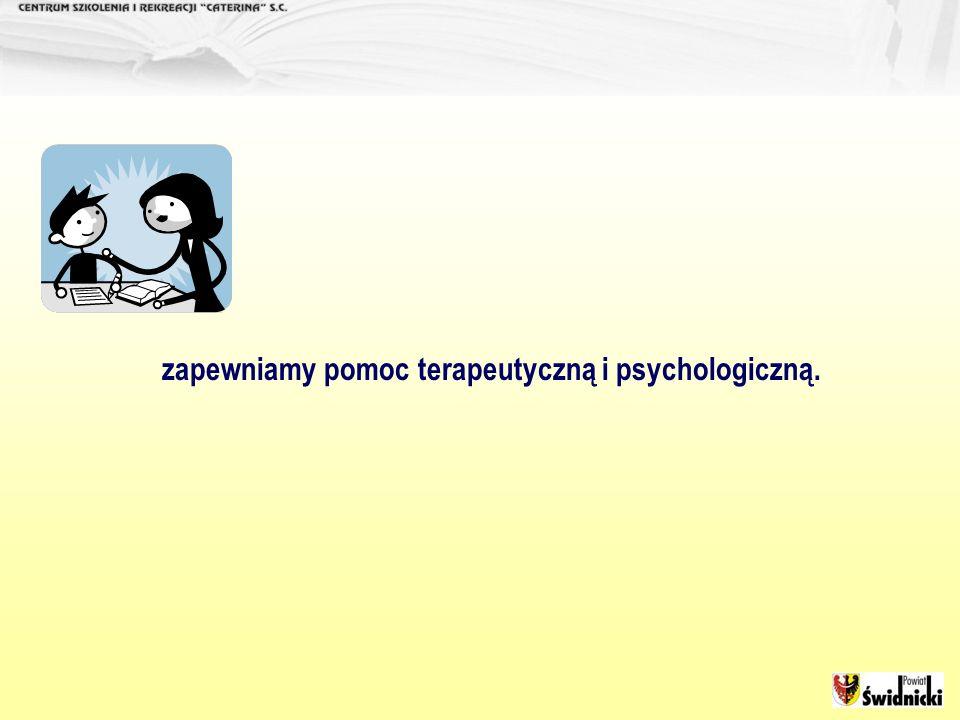 zapewniamy pomoc terapeutyczną i psychologiczną.