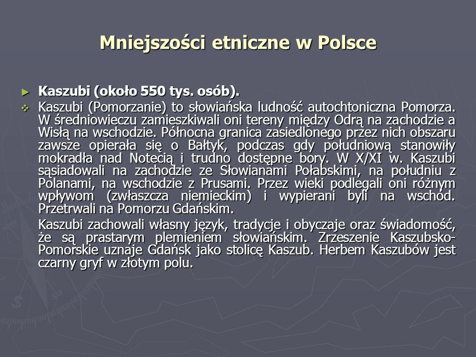 Mniejszości etniczne w Polsce Kaszubi (około 550 tys. osób). Kaszubi (około 550 tys. osób). Kaszubi (Pomorzanie) to słowiańska ludność autochtoniczna