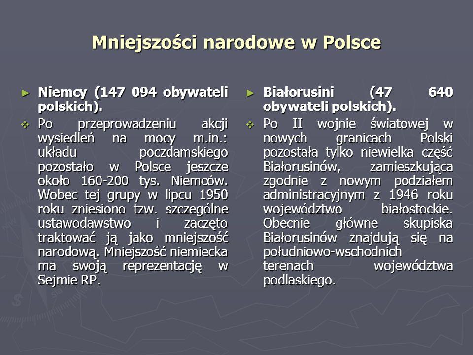 Mniejszości narodowe w Polsce Niemcy (147 094 obywateli polskich). Niemcy (147 094 obywateli polskich). Po przeprowadzeniu akcji wysiedleń na mocy m.i