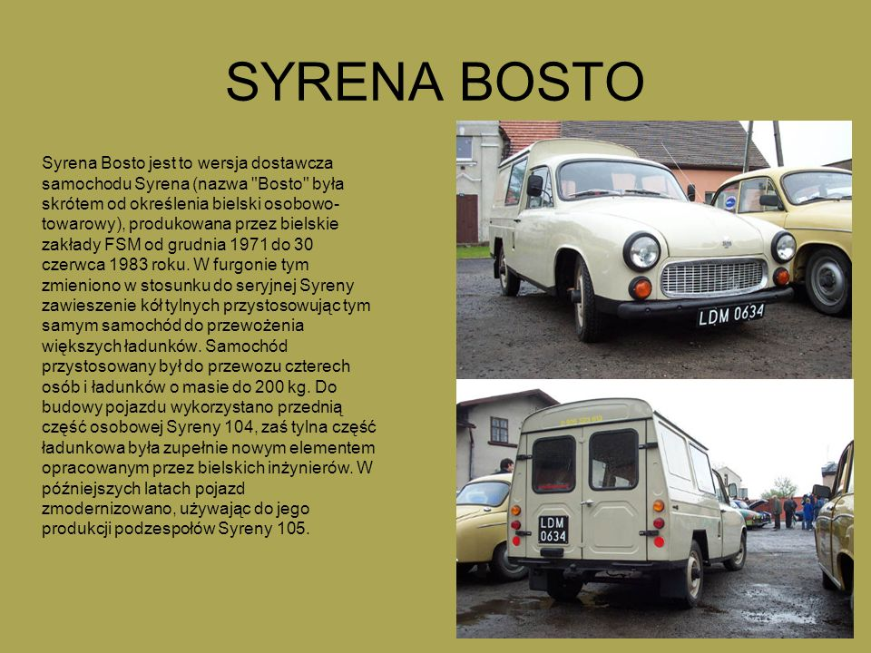 SYRENA BOSTO Syrena Bosto jest to wersja dostawcza samochodu Syrena (nazwa