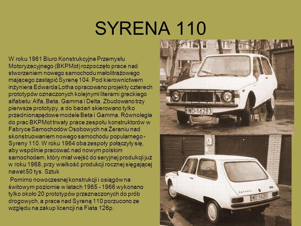 SYRENA 110 W roku 1961 Biuro Konstrukcyjne Przemysłu Motoryzacyjnego (BKPMot) rozpoczęło prace nad stworzeniem nowego samochodu małolitrażowego mającego zastąpić Syrenę 104.