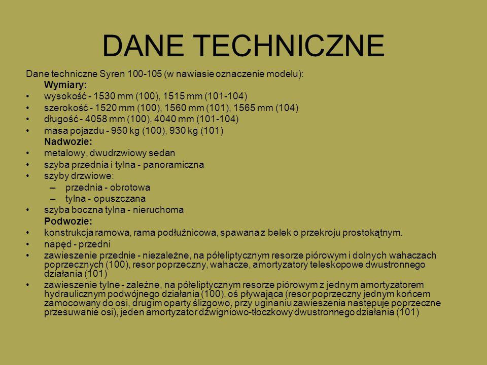 DANE TECHNICZNE Dane techniczne Syren 100-105 (w nawiasie oznaczenie modelu): Wymiary: wysokość - 1530 mm (100), 1515 mm (101-104) szerokość - 1520 mm