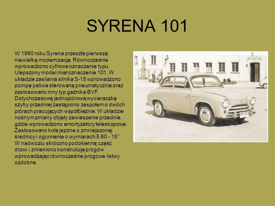 SYRENA 101 W 1960 roku Syrena przeszła pierwszą niewielką modernizację. Równocześnie wprowadzono cyfrowe oznaczenie typu. Ulepszony model miał oznacze