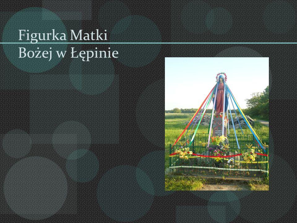 Figurka Matki Bożej w Łępinie