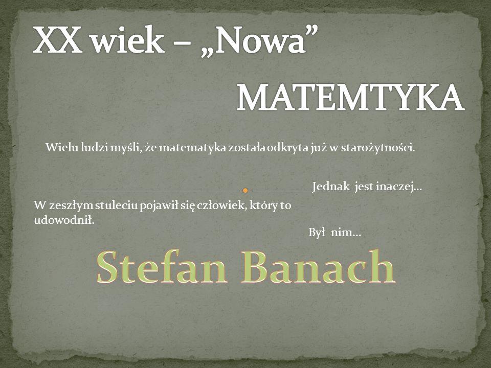 Urodził się 30 marca 1892 roku w Krakowie zmarł 31 sierpnia 1945 we Lwowie Pochodził z rodziny góralskiej Od dzieciństwa wykazywał nieprzeciętne zdolności matematyczne i lingwistyczne.