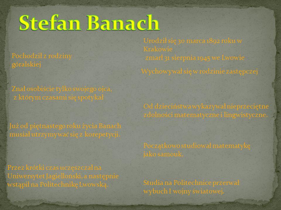 A oto jak opisuje Steinhaus swe pierwsze spotkanie z Banachem: Idąc letnim wieczorem r.