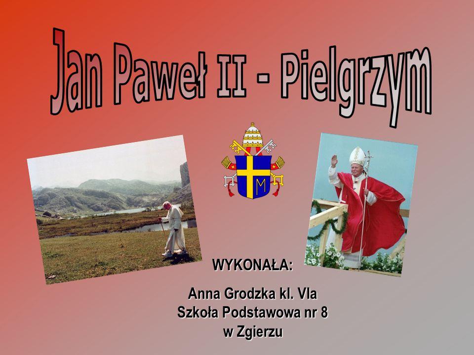 WYKONAŁA: Anna Grodzka kl. VIa Szkoła Podstawowa nr 8 w Zgierzu
