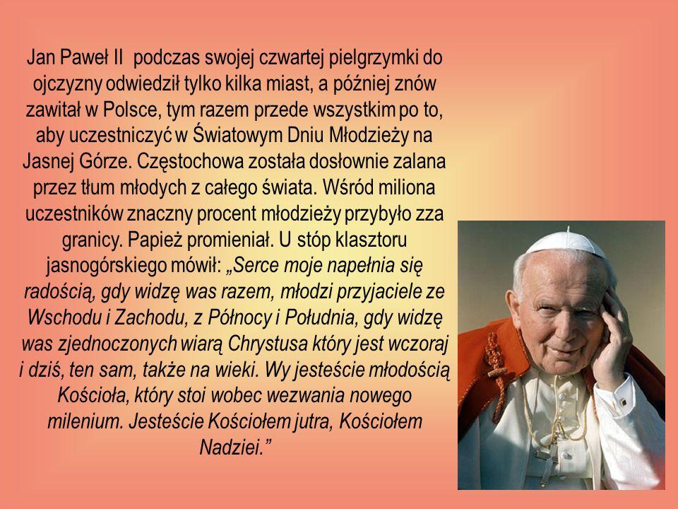 Jan Paweł II podczas swojej czwartej pielgrzymki do ojczyzny odwiedził tylko kilka miast, a później znów zawitał w Polsce, tym razem przede wszystkim