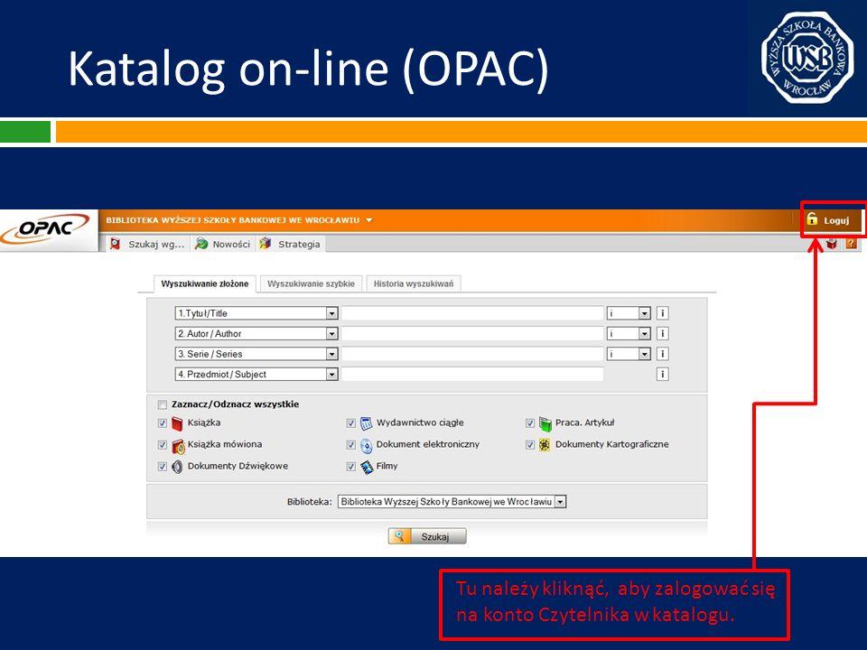 Katalog on-line (OPAC) Tu należy kliknąć, aby zalogować się na konto Czytelnika w katalogu.