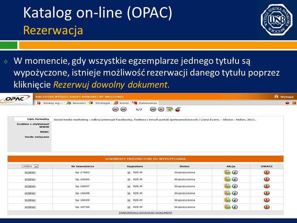 Katalog on-line (OPAC) Rezerwacja W momencie, gdy wszystkie egzemplarze jednego tytułu są wypożyczone, istnieje możliwość rezerwacji danego tytułu pop