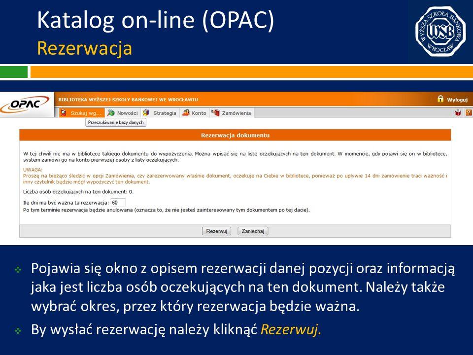 Katalog on-line (OPAC) Rezerwacja Pojawia się okno z opisem rezerwacji danej pozycji oraz informacją jaka jest liczba osób oczekujących na ten dokumen