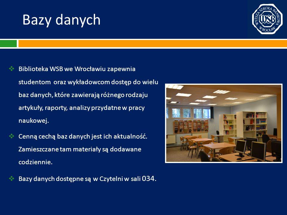 Bazy danych Biblioteka WSB we Wrocławiu zapewnia studentom oraz wykładowcom dostęp do wielu baz danych, które zawierają różnego rodzaju artykuły, rapo
