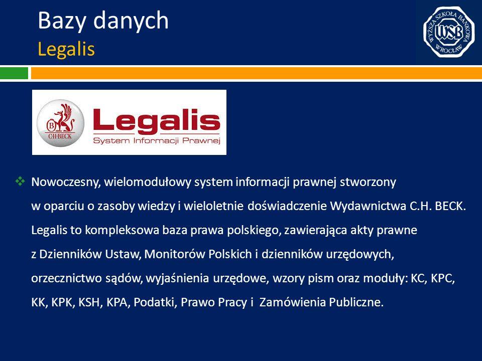 Bazy danych Legalis Nowoczesny, wielomodułowy system informacji prawnej stworzony w oparciu o zasoby wiedzy i wieloletnie doświadczenie Wydawnictwa C.