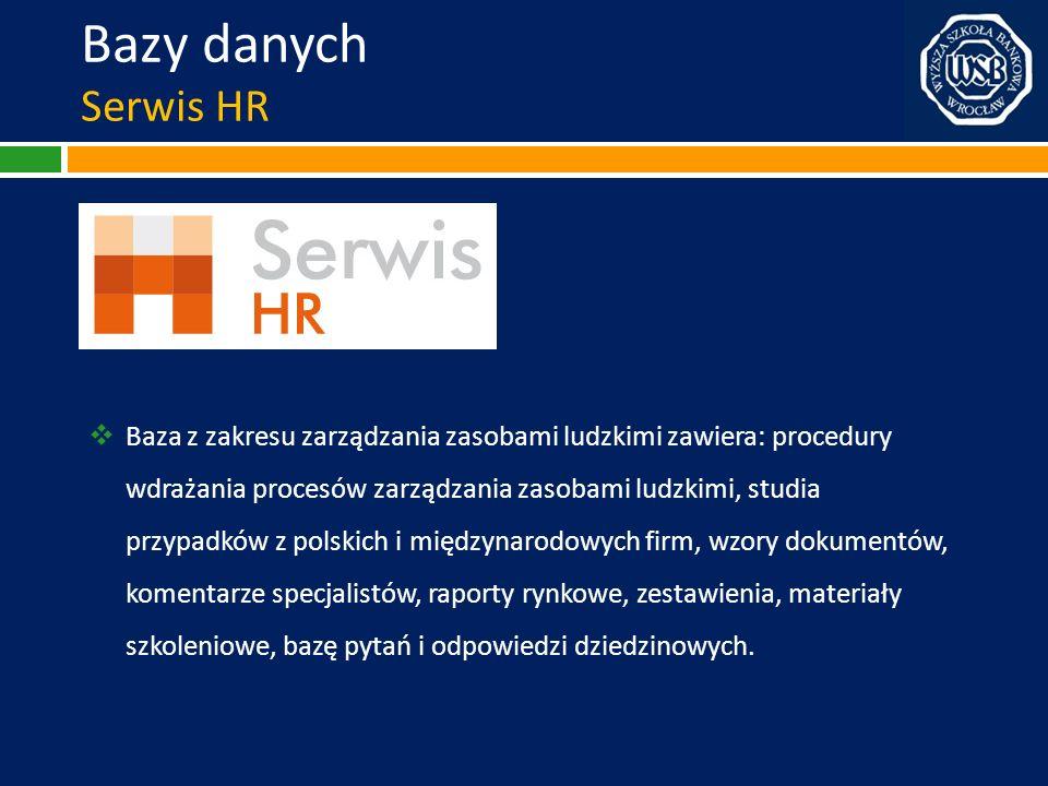 Bazy danych Serwis HR Baza z zakresu zarządzania zasobami ludzkimi zawiera: procedury wdrażania procesów zarządzania zasobami ludzkimi, studia przypad