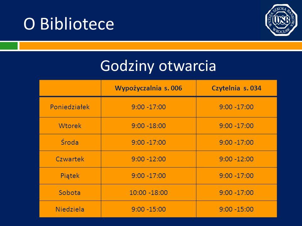 O Bibliotece Wypożyczalnia s. 006Czytelnia s. 034 Poniedziałek9:00 -17:00 Wtorek9:00 -18:009:00 -17:00 Środa9:00 -17:00 Czwartek9:00 -12:00 Piątek9:00