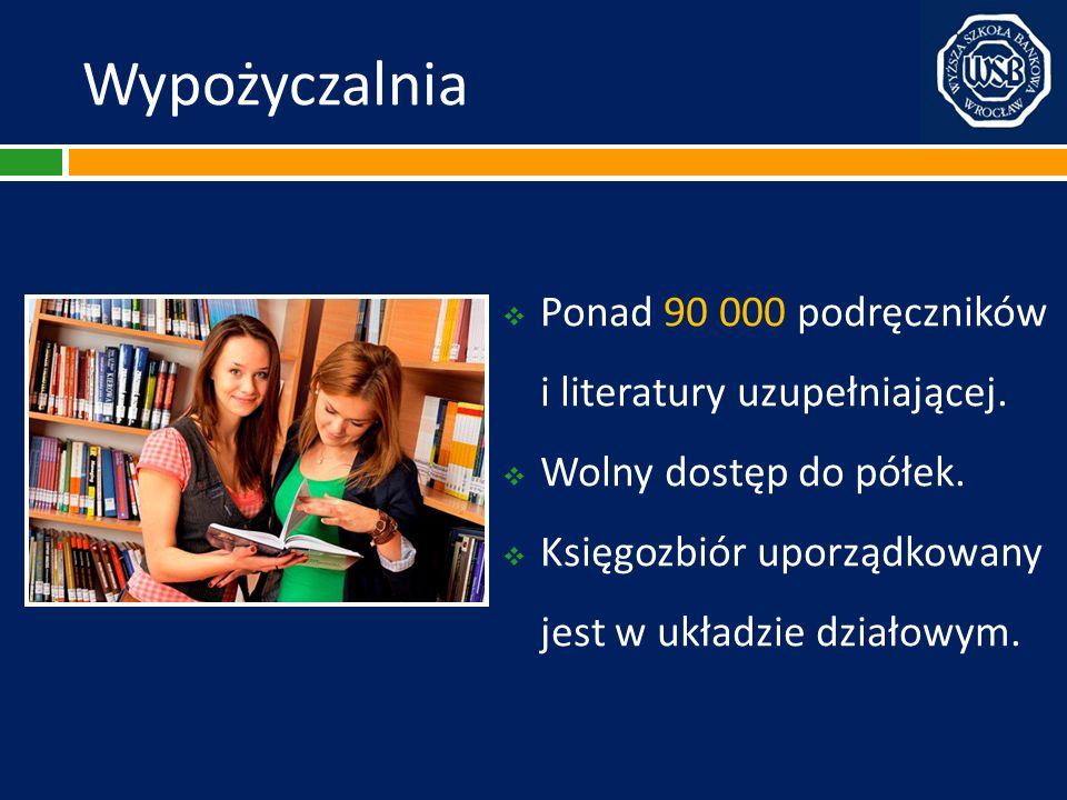 Wypożyczalnia Ponad 90 000 podręczników i literatury uzupełniającej. Wolny dostęp do półek. Księgozbiór uporządkowany jest w układzie działowym.