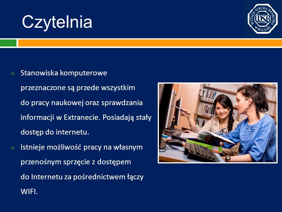 Czytelnia Stanowiska komputerowe przeznaczone są przede wszystkim do pracy naukowej oraz sprawdzania informacji w Extranecie. Posiadają stały dostęp d