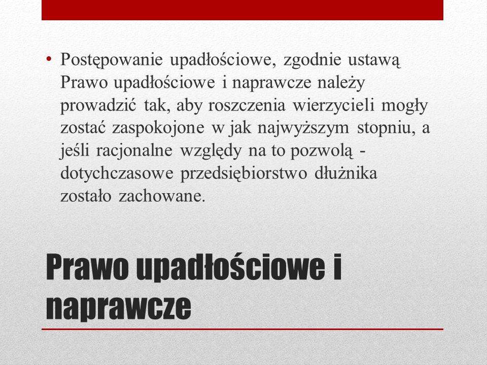 Wnioski Badania powyższe wykazują, że instytucja upadłości w Polsce jest niskiej jakości.