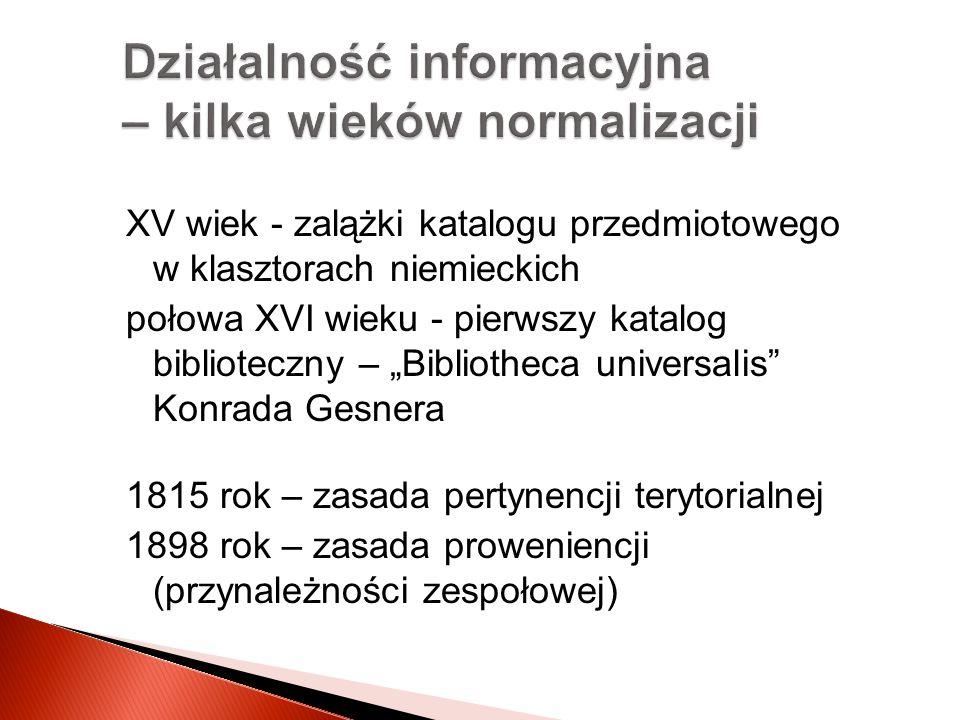 XV wiek - zalążki katalogu przedmiotowego w klasztorach niemieckich połowa XVI wieku - pierwszy katalog biblioteczny – Bibliotheca universalis Konrada