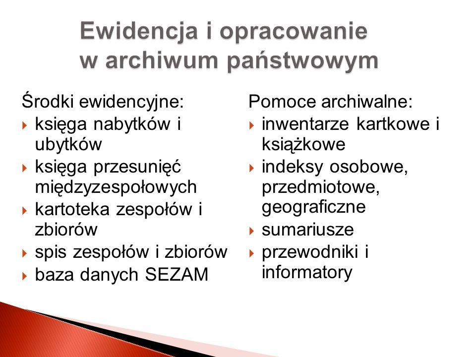 archiwa państwowe, uniwersyteckie, naukowe, kościelne, polonijne zasób opisany w zestandary- zowanej bazie danych Narodowy zasób archiwalny www.archiwa.gov.pl