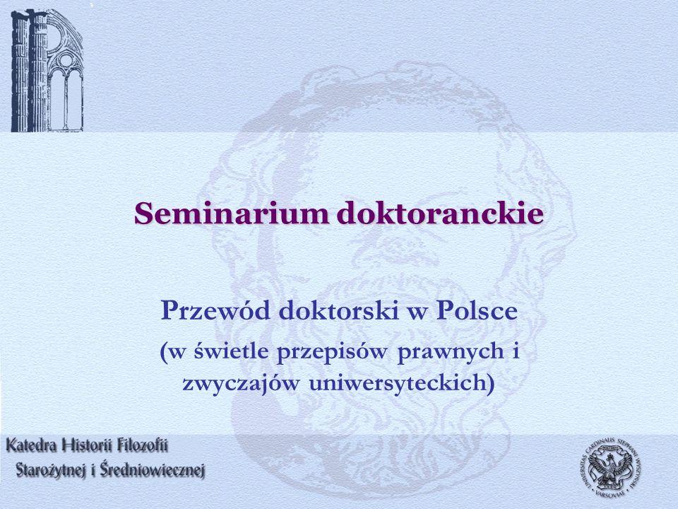 Seminarium doktoranckie Przewód doktorski w Polsce (w świetle przepisów prawnych i zwyczajów uniwersyteckich)