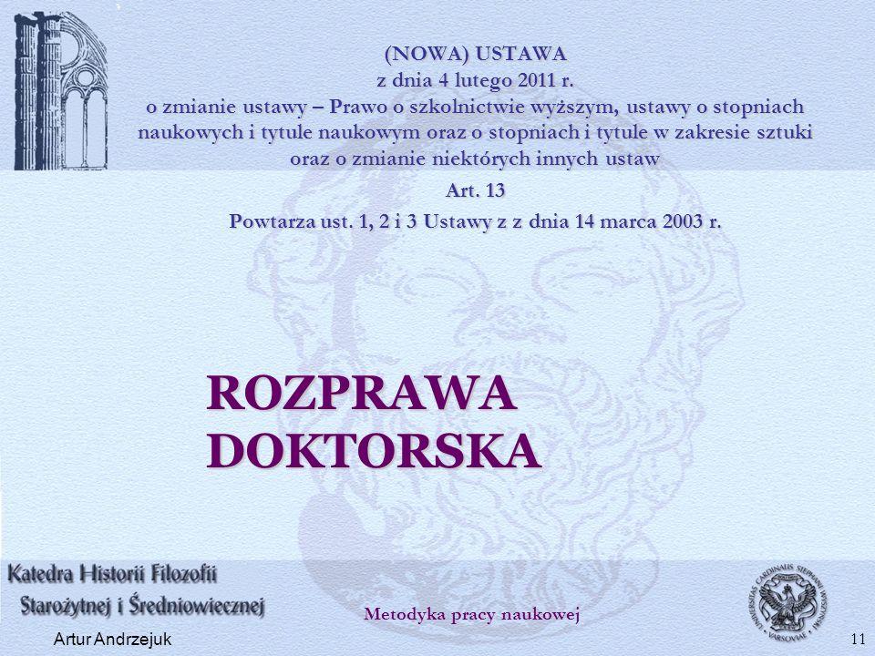ROZPRAWA DOKTORSKA (NOWA) USTAWA z dnia 4 lutego 2011 r. o zmianie ustawy – Prawo o szkolnictwie wyższym, ustawy o stopniach naukowych i tytule naukow