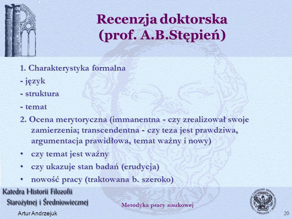 Recenzja doktorska (prof. A.B.Stępień) 1. Charakterystyka formalna - język - struktura - temat 2. Ocena merytoryczna (immanentna - czy zrealizował swo