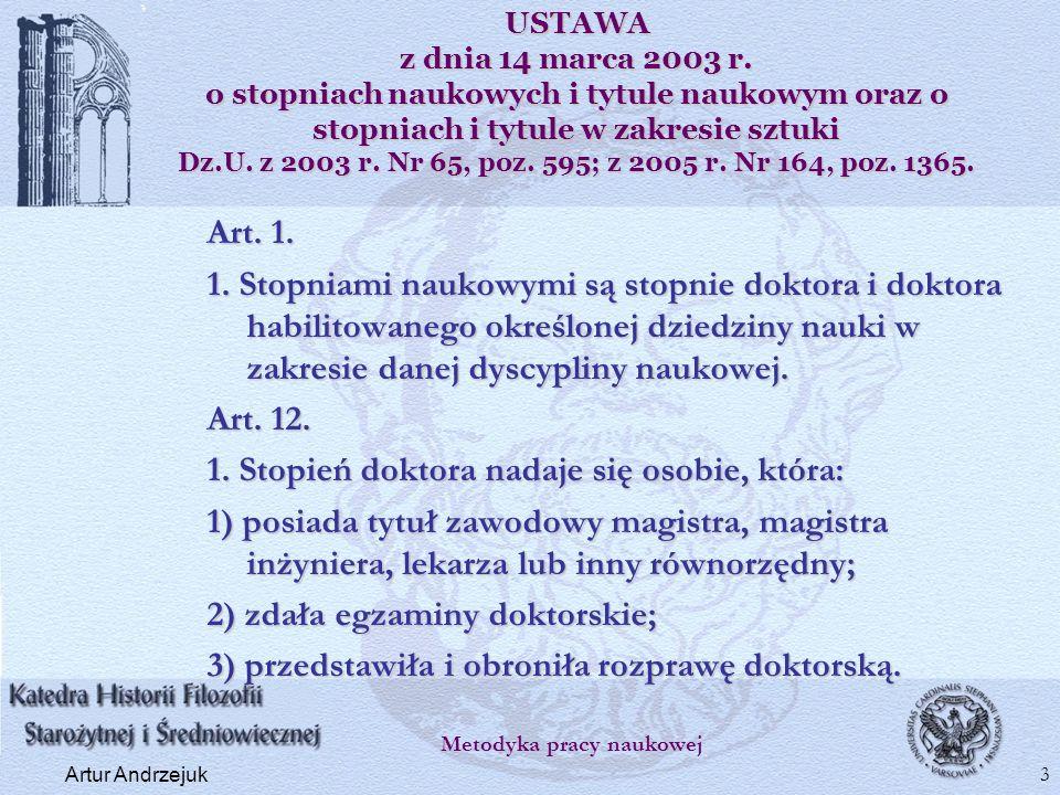 USTAWA z dnia 14 marca 2003 r. o stopniach naukowych i tytule naukowym oraz o stopniach i tytule w zakresie sztuki Dz.U. z 2003 r. Nr 65, poz. 595; z
