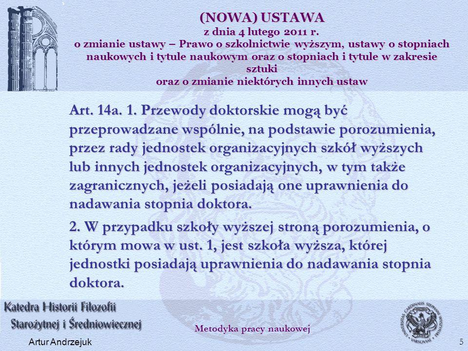 Art. 14a. 1. Przewody doktorskie mogą być przeprowadzane wspólnie, na podstawie porozumienia, przez rady jednostek organizacyjnych szkół wyższych lub