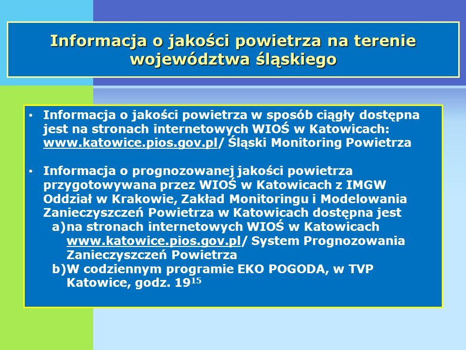 Informacja o jakości powietrza na terenie województwa śląskiego Informacja o jakości powietrza w sposób ciągły dostępna jest na stronach internetowych