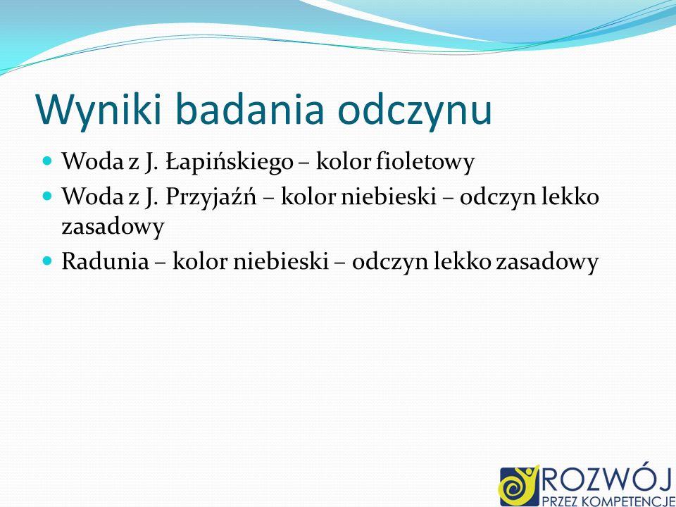 Wyniki badania odczynu Woda z J. Łapińskiego – kolor fioletowy Woda z J.